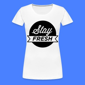 Stay Fresh Women's T-Shirts - stayflyclothing.com - Women's Premium T-Shirt