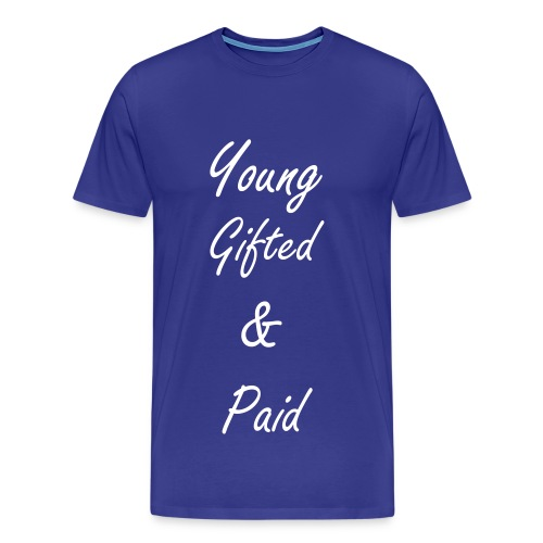 Standard Young Gifted & Paid Shirt - Men's Premium T-Shirt
