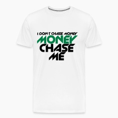 i_dont_chase_money [new] T-Shirts