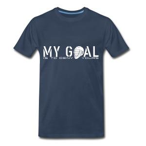 My Goal Is To Deny Yours (Lax) Men's 3XL & 4XL T-Shirt - Men's Premium T-Shirt