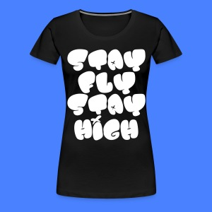 Stay Fly Stay High Women's T-Shirts - stayflyclothing.com - Women's Premium T-Shirt