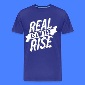 Real Is On The Rise T-Shirts - stayflyclothing.com - Men's Premium T-Shirt