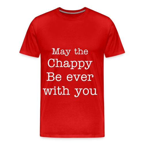 May the Chappy be ever with you - Men's Premium T-Shirt