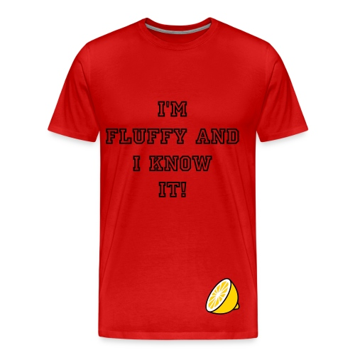 I'm Fluffy And I Know It 3XL and 4XL T-Shirt - Men's Premium T-Shirt