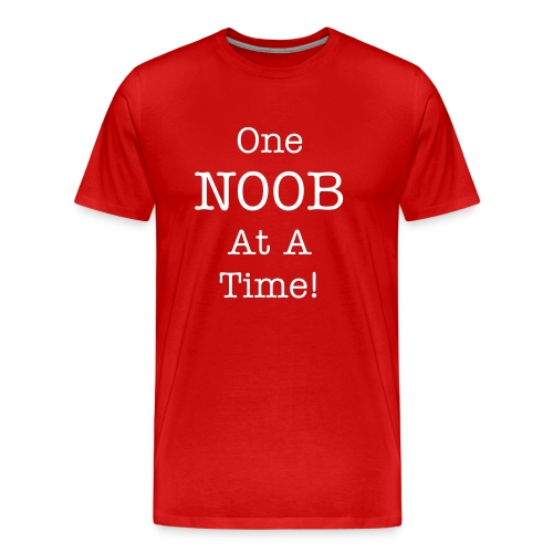 One Noob At a Time! - Men's Premium T-Shirt