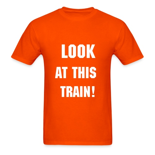 Look at this train T-Shirt - Men's T-Shirt