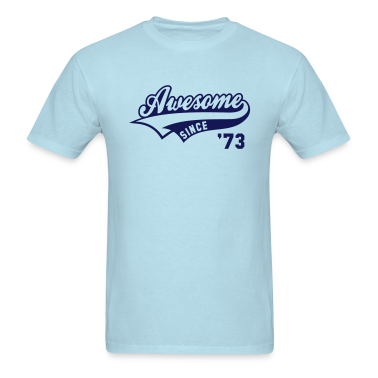 Awesome SINCE 73 Birthday Anniversary T-Shirt NS