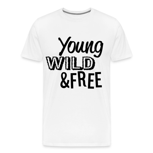Young Wild And Free Shirt  - Men's Premium T-Shirt