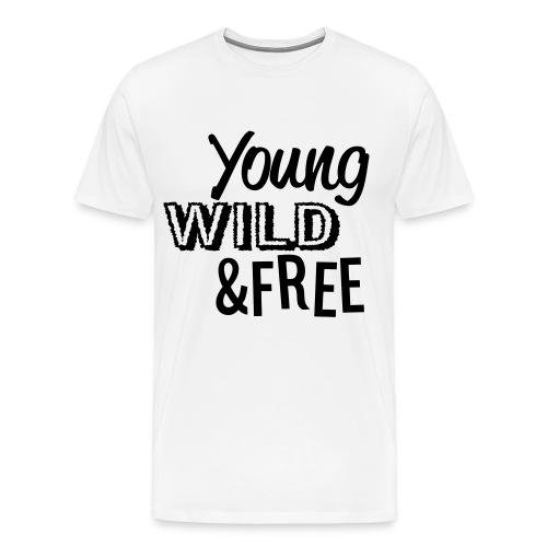 Young Wild And Free Shirt  - Men's Premium T-Shirt