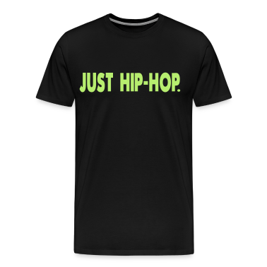 JUST HIP-HOP. T-Shirts