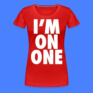 I'm On One Women's T-Shirts - stayflyclothing.com - Women's Premium T-Shirt