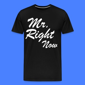 Mr. Right Now T-Shirts - stayflyclothing.com - Men's Premium T-Shirt