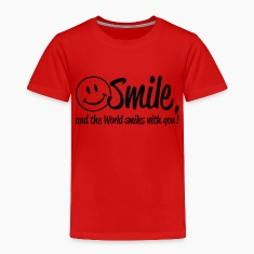 Smile, and the World smiles with you! Toddler Shirts