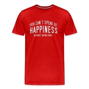Men's Red No happiness  without penis - Men's Premium T-Shirt