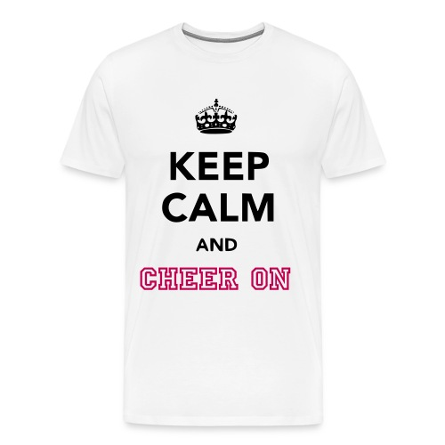 KEEP CALM AND CHEER ON! - Men's Premium T-Shirt