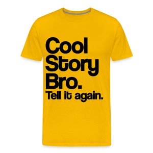 Cool Story Bro Tell It Again T Shirt (Pick Color) - Men's Premium T-Shirt