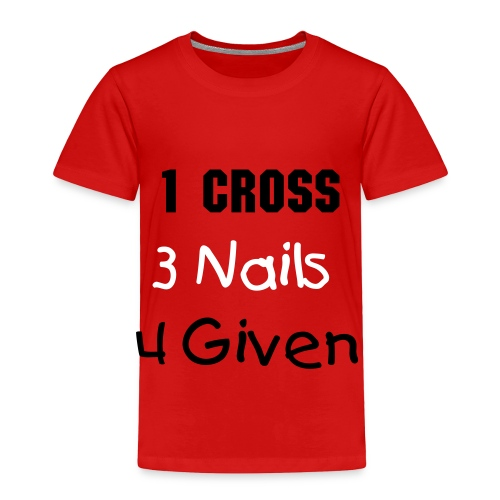 1cross3nails4given - Toddler Premium T-Shirt