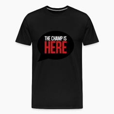 THE CHAMP IS HERE T-Shirts