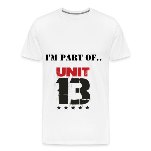 I'm part of Unit 13 - Men's Premium T-Shirt
