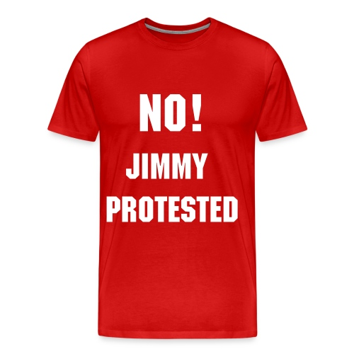 Jimmy Protested - Men's Premium T-Shirt