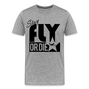 Stay Fly Or Die T-Shirts - stayflyclothing.com