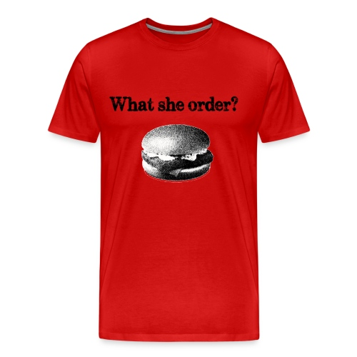 What She Order - Men's Premium T-Shirt