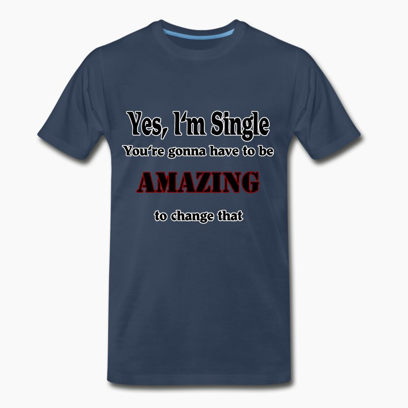 Yes i 39 m single t shirt spreadshirt for Custom single t shirts