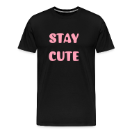 T-Shirts ~ Men's Premium T-Shirt ~ STAY CUTE