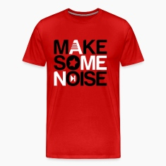 make some noise T-Shirts