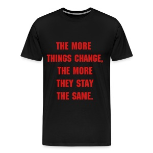 THE MORE THINGS CHANGE - RED FLEX LETTERING/MACHINE FONT - Men's Premium T-Shirt