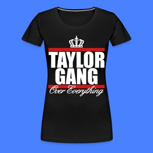 Taylor Gang Over Everything Women's T-Shirts - stayflyclothing.com - Women's Premium T-Shirt