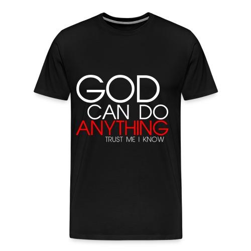 God Can Do Anything - Men's Premium T-Shirt