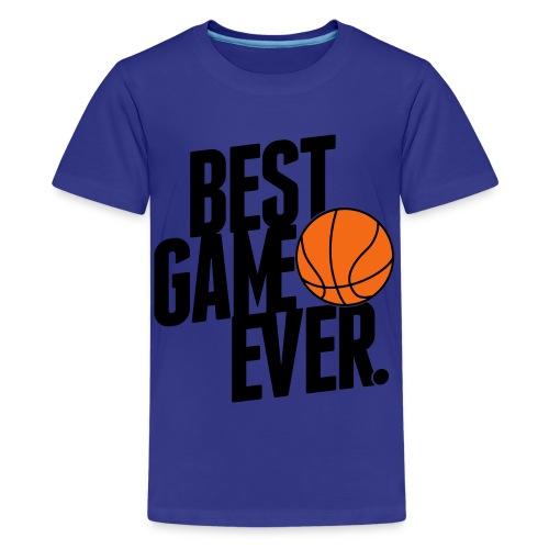 Best Game Ever Basketball - Kids' Premium T-Shirt