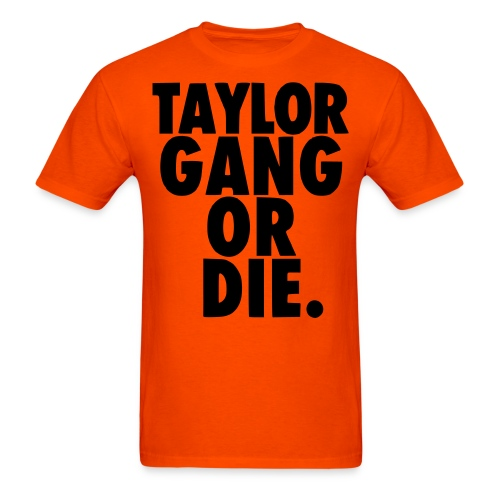 Taylor Gang Shirt - Men's T-Shirt