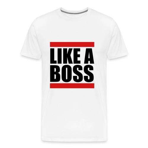 Like a Boss Tee - Men's Premium T-Shirt