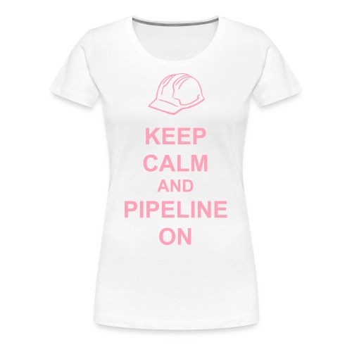 Ladies' Keep Calm and Pipeline On - Women's Premium T-Shirt
