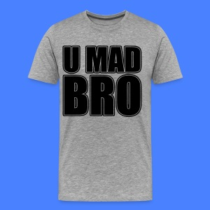 U Mad Bro T-Shirts - stayflyclothing.com - Men's Premium T-Shirt