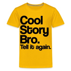 Cool Story Bro Kids' Shirts - stayflyclothing.com - Kids' Premium T-Shirt