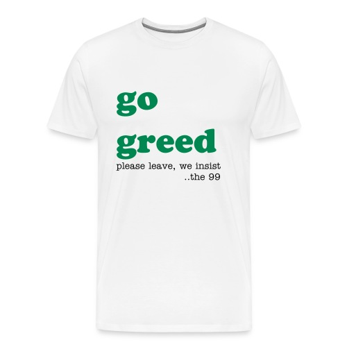 go greed - Men's Premium T-Shirt