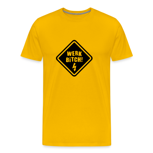 Werk Bitch-Black - Men's Premium T-Shirt