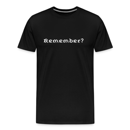 Remember? - Men's Premium T-Shirt