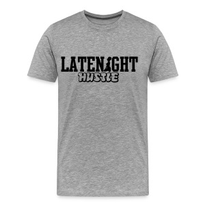 LATENIGHT HUSTLE T-Shirts - Men's Premium T-Shirt