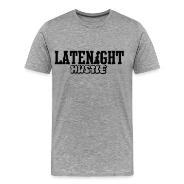 LATENIGHT HUSTLE T-Shirts