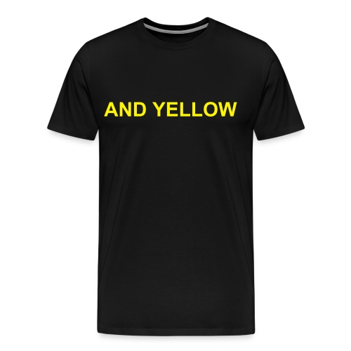 BLACK AND YELLOW - Men's Premium T-Shirt