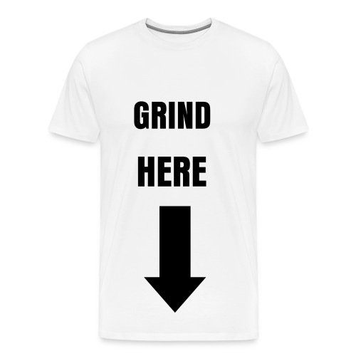 Grind Here tee[black font] - Men's Premium T-Shirt