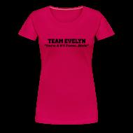 T-Shirts ~ Women's Premium T-Shirt ~ TEAM EVELYN