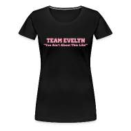 Women's T-Shirts ~ Women's Premium T-Shirt ~ TEAM EVELYN