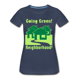 Going Green Neighborhood - Women's Premium T-Shirt