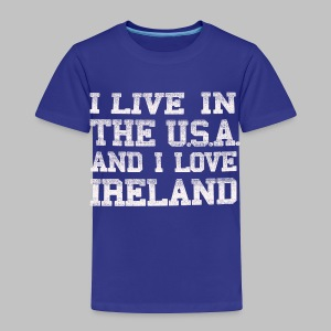 Live In USA Love Ireland - Toddler Premium T-Shirt