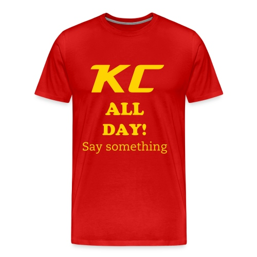 KC ALL DAY TSHIRT - Men's Premium T-Shirt